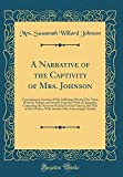 img - for A Narrative of the Captivity of Mrs. Johnson: Containing an Account of Her Sufferings During Four Years with the Indians and French; Together with an ... That of Her Mother, with Sundry Other Inter book / textbook / text book