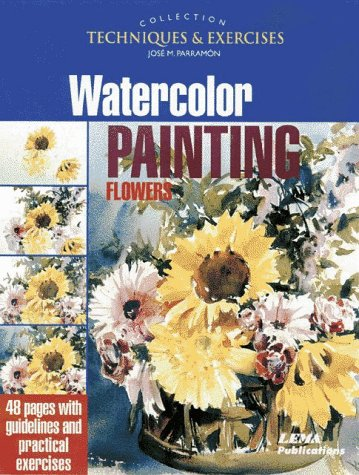 Watercolor Painting Flowers (The techniques & exercises collection)