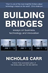 Building Bridges: Essays on Business, Technology and Innovation