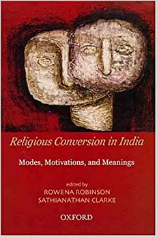Religious Conversion In India: Modes, Motivations, And Meanings por Dr Rowena Robinson