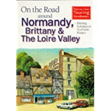 On the Road Around Normandy, Brittany and the Loire: Driving Holidays in Northern France