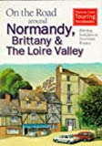 img - for On the Road Around Normandy, Brittany and the Loire: Driving Holidays in Northern France (Thomas Cook Touring Handbooks) book / textbook / text book
