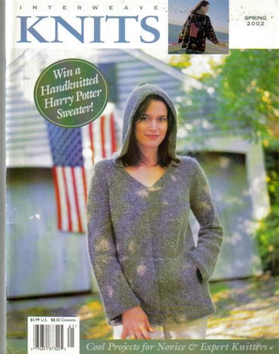Interweave Knits - Spring 2002 (Cool Projects for Novice & Expert Knitters, Volume VII)