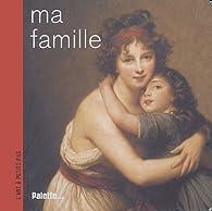 Ma famille par Élisabeth de Lambilly