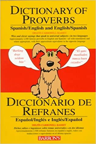 Dictionary of Proverbs, Sayings, Maxims & Adages: Spanish/English ...