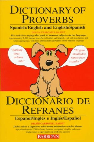 Dictionary of Proverbs, Sayings, Maxims & Adages: Spanish/English and English/Spanish (Spanish and English Edition) by Brand: Barron's Educational Series