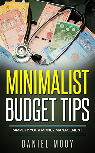 Minimalist Budget Tips: Simplify Your Money Management by [Mooy, Daniel]