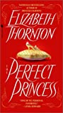 The Perfect Princess, Elizabeth Thornton, 0553581236