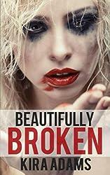 Beautifully Broken: The Infinite Love Series, Book Three