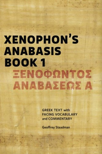 Xenophon's Anabasis Book 1: Greek Text with Facing Vocabulary and Commentary