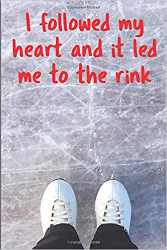 Descargar Ice Skating Journal - I Followed My Heart And It Led Me To The Rink: 6
