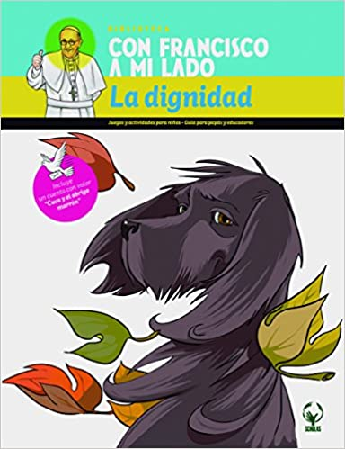 La dignidad/Dignity (Spanish Edition): Scholas: 9788416056903: Amazon.com: Books