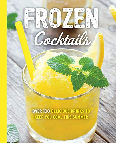 Frozen Cocktails (The Art of Entertaining) by Cider Mill Press