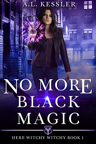 Book: No More Black Magic (Here Witchy Witchy Book 1) by A.L. Kessler