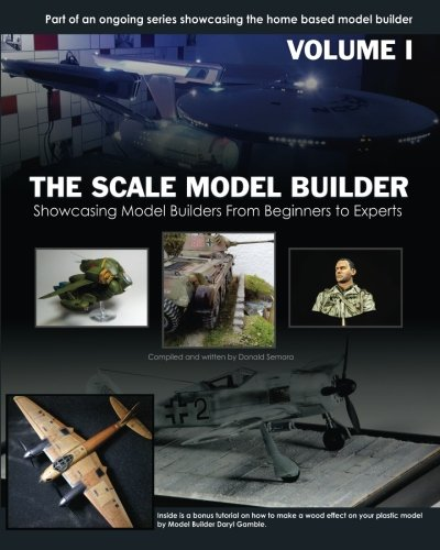 The Scale Model Builder Volume I (Volume 1)