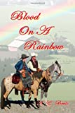 Blood on a Rainbow, K. Beals, 1478292083
