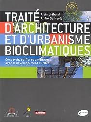 Traité d'architecture et d'urbanisme bioclimatiques : Concevoir, édifier et aménager avec le développement durable (1Cédérom)