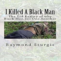 I Killed a Black Man