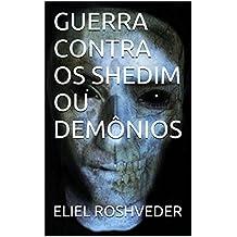 GUERRA CONTRA OS SHEDIM OU DEMÔNIOS (Portuguese Edition)