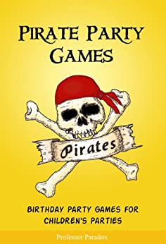 Amazon.com: The Book of Pirate Party Games - Birthday Party Games for Children's Parties ... - photo#33