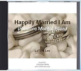 Happily Married I Am (Affirmations to Restore Marital Bliss)