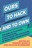 img - for Ours to Hack and to Own book / textbook / text book