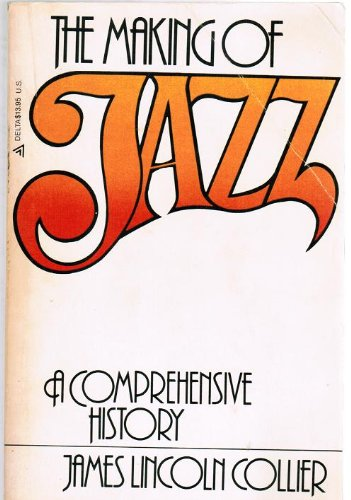 The Making Of Jazz: A Comprehensive History