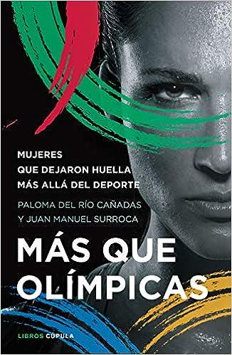 Más que olímpicas de Paloma del Río Cañadas y Juan Manuel Surroca