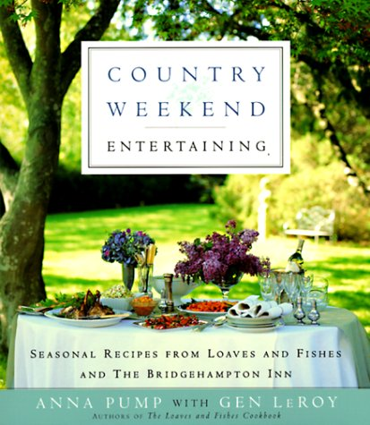 - Country Weekend Entertaining: Seasonal recipes from loaves and fishes and the Bridgehampton Inn