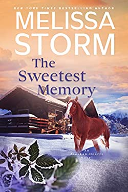 The Sweetest Memory: A Page-Turning Tale of Mystery, Adventure & Love (Alaskan Hearts Book 4)