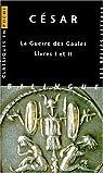 La guerre des gaules, livres I et II par César