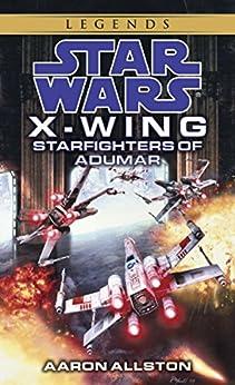 Starfighters of adumar star wars legends x wing star wars x starfighters of adumar star wars legends x wing star wars fandeluxe Image collections