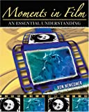 Moments in Film, Newcomer, Ron, 0757521339