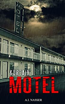 Kurtain Motel (The Sin Series Book 1) by [Nasser, A.I.]