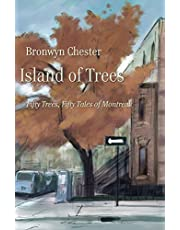 Island of Trees: 50 Trees, 50 Tales of Montreal