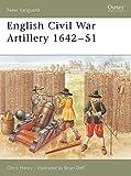 English Civil War Artillery 1642-51 (New Vanguard)