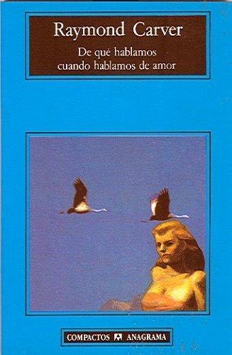 De que hablamos cuando hablamos de amor (Spanish Edition) (Spanish) Paperback November 15, 2001