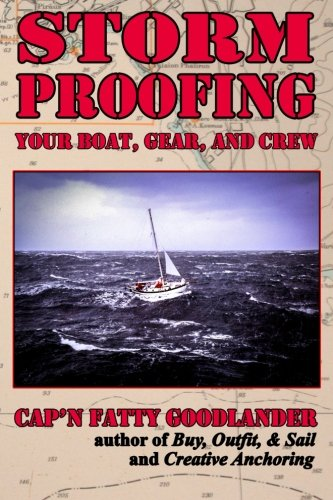 Storm Proofing your Boat, Gear, and Crew: Surviving a large storm aboard a small boat on a big ocean