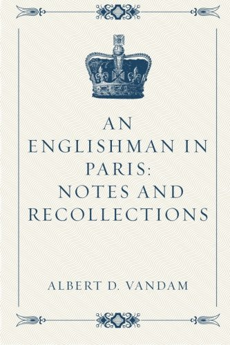 Download An Englishman in Paris: Notes and Recollections pdf