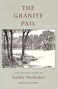 The Granite Pail The Selected Poems Of Lorine Niedecker