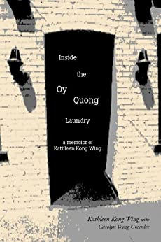 Inside the Oy Quong Laundry by [Kong Wing, Kathleen, Wing Greenlee, Carolyn]