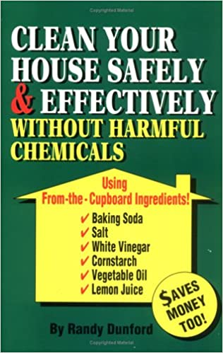 Book Clean Your House Safely and Effectively without Harmful Chemicals: Using