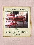 The Owl and Moon Café, Jo-Ann Mapson, 0786290633
