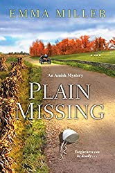 Plain Missing (A Stone Mill Amish Mystery)