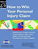 How to Win Your Personal Injury Claim, Joseph Matthews, 1413300812