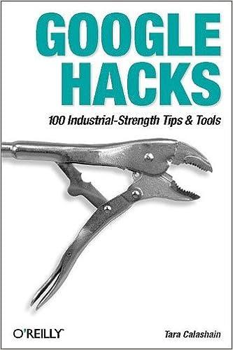 Amazon.com: Google Hacks: 100 Industrial-Strength Tips & Tools ...