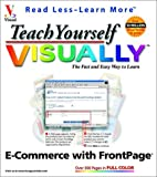 Teach Yourself VISUALLY E-Commerce with FrontPage, Ruth Maran, 076453579X