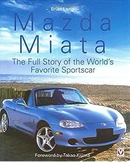 Mazda Mx 5 Miata The Book Of The World S Favourite Sportscar Brian