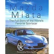 Mazda Miata: The Full Story of the World's Favorite Sportscar