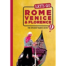 Let's Go Rome, Venice & Florence: The Student Travel Guide
